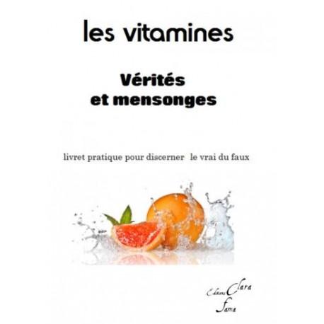 Les Vitamines Vérités et Mensonges